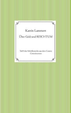 Über Geld und Reichtum von Lammert,  Katrin