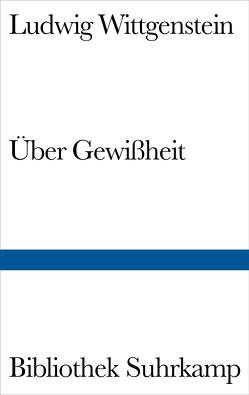 Über Gewißheit von Anscombe,  G. E. M., Wittgenstein,  Ludwig, Wright,  Georg Henrik von