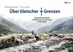 Über Gletscher und Grenzen von Gambicorti,  Mauro, Salzer,  Anja