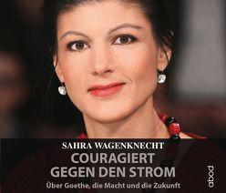 Couragiert gegen den Strom von Berlinghof,  Ursula, Wagenknecht,  Sahra