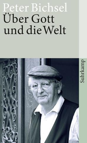 Über Gott und die Welt von Bichsel,  Peter, Mauz,  Andreas