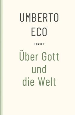 Über Gott und die Welt von Eco,  Umberto, Kroeber,  Burkhart