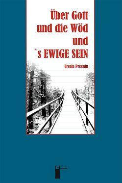 Über Gott und die Wöd und 's ewige Sein von Preenja,  Ursula