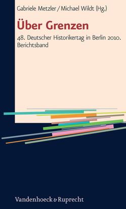 Über Grenzen von Metzler,  Gabriele, Wildt,  Michael