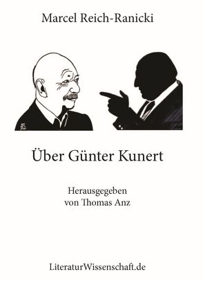 Über Günter Kunert von Anz,  Thomas, Reich-Ranicki,  Marcel