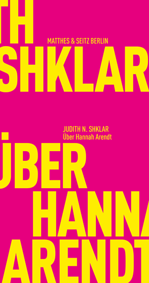 Über Hannah Arendt von Bajohr,  Hannes, Shklar,  Judith N.