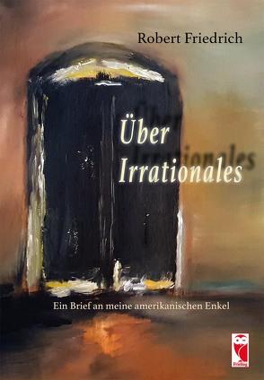 Über Irrationales von Friedrich,  Robert