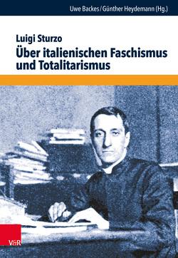 Über italienischen Faschismus und Totalitarismus von Backes,  Uwe, Heydemann,  Günther, Sturzo,  Luigi