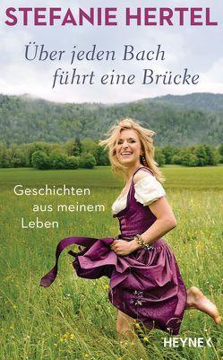 Über jeden Bach führt eine Brücke von Hertel,  Stefanie, Käfferlein,  Peter, Köhne,  Olaf