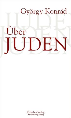 Über Juden von Konrád,  György, Paetzke,  Hans-Henning
