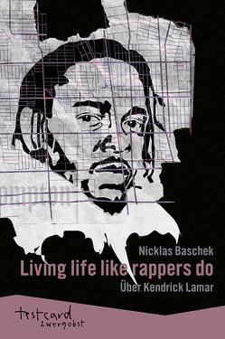 Kendrick Lamar: »Living life like rappers do« von Baschek,  Nicklas, Engelmann,  Jonas
