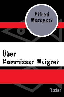 Über Kommissar Maigret von Marquart,  Alfred