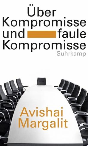 Über Kompromisse – und faule Kompromisse von Bischoff,  Michael, Margalit,  Avishai