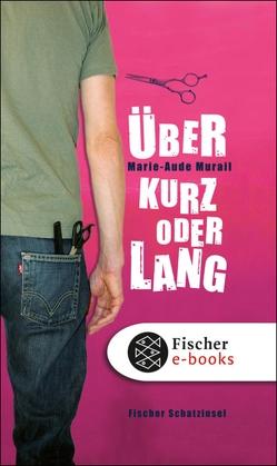 Über kurz oder lang von Murail,  Marie-Aude, Scheffel,  Tobias