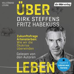 Über Leben von Habekuß,  Fritz, Seesko,  Wolfgang, Steffens,  Dirk