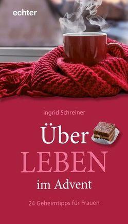 Über – LEBEN im Advent von Schreiner,  Ingrid