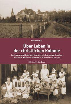 Über Leben in der christlichen Kolonie von Kaminsky,  Uwe