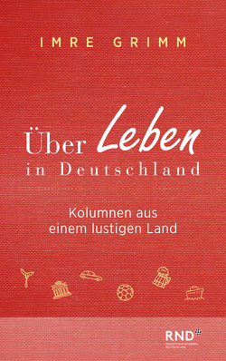Über Leben in Deutschland von Grimm,  Imre