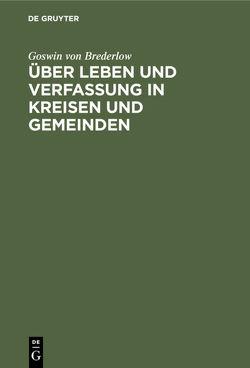 Über Leben und Verfassung in Kreisen und Gemeinden von Brederlow,  Goswin von