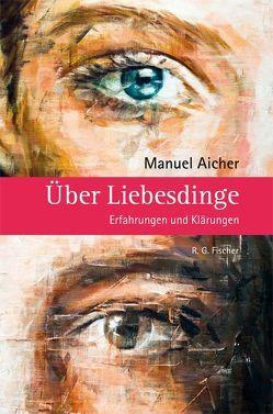 Über Liebesdinge von Aicher,  Manuel