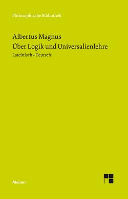 Über Logik und Universalienlehre von Albertus Magnus, Petersen,  Uwe, Santos Noya,  Manuel
