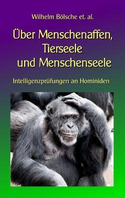 Über Menschenaffen, Tierseele und Menschenseele von Bölsche,  Wilhelm, Sedlacek,  Klaus-Dieter