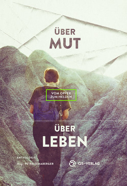 Über Mut – Über Leben von Schaberger,  Petra