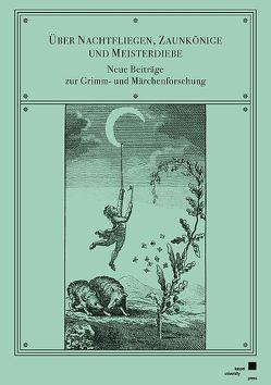 Über Nachtfliegen, Zaunkönige und Meisterdiebe von Ehrhardt,  Holger, Lange,  Johann Friedrich, Lange,  Marie-Louise, Schütz,  Christopher F.