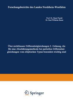 Über nichtlineare Differentialgleichungen 2. Ordnung, die für eine Abschätzungsmethode bei partiellen Differentialgleichungen vom elliptischen Typus besonders wichtig sind von Bauer,  Karl Wilhelm, Peschl,  Ernst