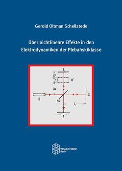 Über nichtlineare Effekte in den Elektrodynamiken der Plebańskiklasse von Schellstede,  Gerold Oltman