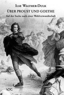Über Proust und Goethe von Walther-Dulk,  Ilse