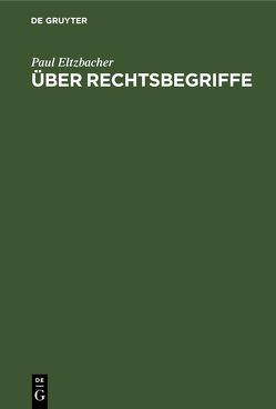 Über Rechtsbegriffe von Eltzbacher,  Paul