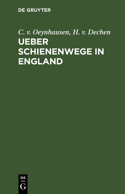 Ueber Schienenwege in England von Dechen,  Heinrich, Oeynhausen,  Carl