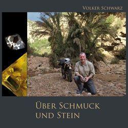 Über Schmuck und Stein von Schwarz,  Volker