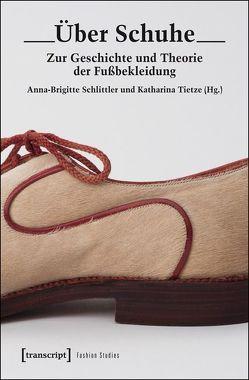 Über Schuhe von Schlittler,  Anna-Brigitte, Tietze,  Katharina