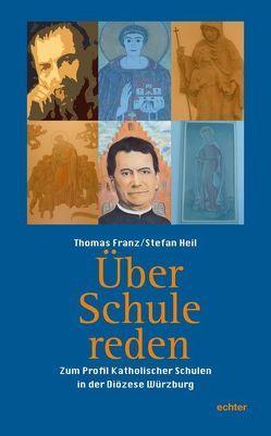 Über Schule reden von Franz,  Thomas, Heil,  Stefan