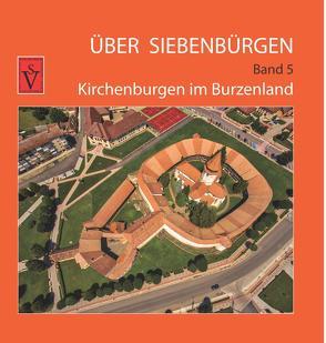 Über Siebenbürgen – Band 5 von Roth,  Anselm, Sindilariu,  Thomas, Sopa,  Ovidiu