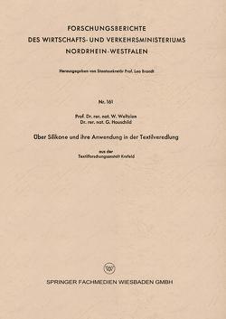 Über Silikone und ihre Anwendung in der Textilveredlung von Weltzien,  W.