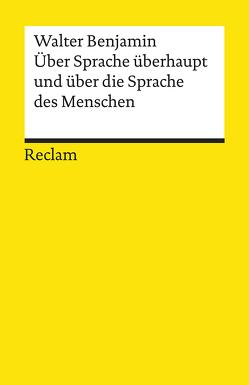 Über Sprache überhaupt und über die Sprache des Menschen von Benjamin,  Walter, Lönker,  Fred