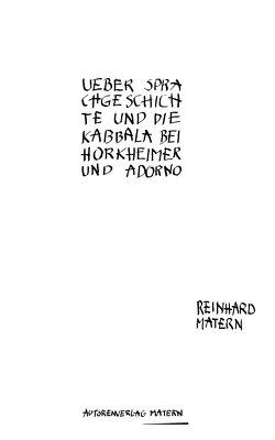 Über Sprachgeschichte und die Kabbala bei Horkheimer und Adorno von Matern,  Reinhard