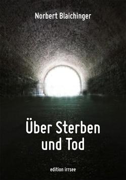 Über Sterben und Tod von Blaichinger,  Norbert