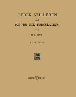 Ueber Stilleben aus Pompeji und Herculaneum von Beyen,  Hendrik Gerard