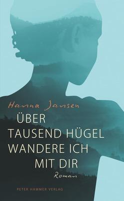 Über tausend Hügel wandere ich mit dir von Jansen,  Hanna