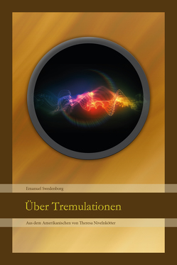 Über Tremulationen von Hartmann,  Christian, Melachroinakes,  Elisabeth, Nivelnkötter,  Theresa, Swedenborg,  Emanuel