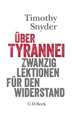 Über Tyrannei von Snyder,  Timothy, Wirthensohn,  Andreas