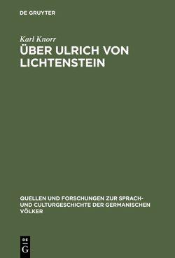 Über Ulrich von Lichtenstein von Knörr,  Karl