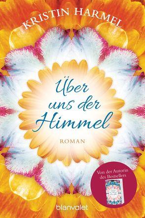 Über uns der Himmel von Dünninger,  Veronika, Harmel,  Kristin