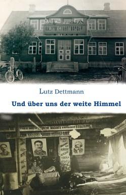 Über uns der weite Himmel von Dettmann,  Lutz