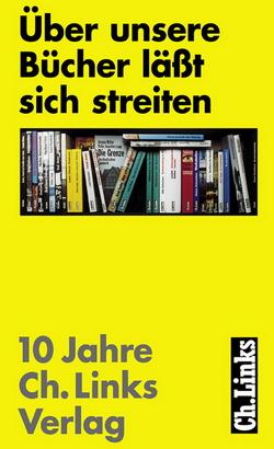 Über unsere Bücher läßt sich streiten von Härtel,  Christian, Links,  Christoph