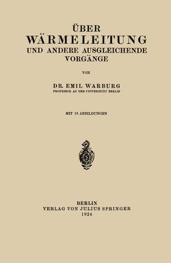 Über Wärmeleitung und Andere Ausgleichende Vorgänge von Warburg,  Emil